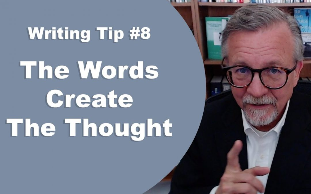 [Writing Tip #8] The Words Create The Thought
