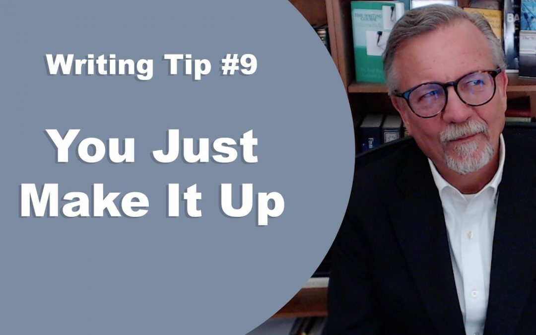 [Writing Tip #9] You Just Make It Up