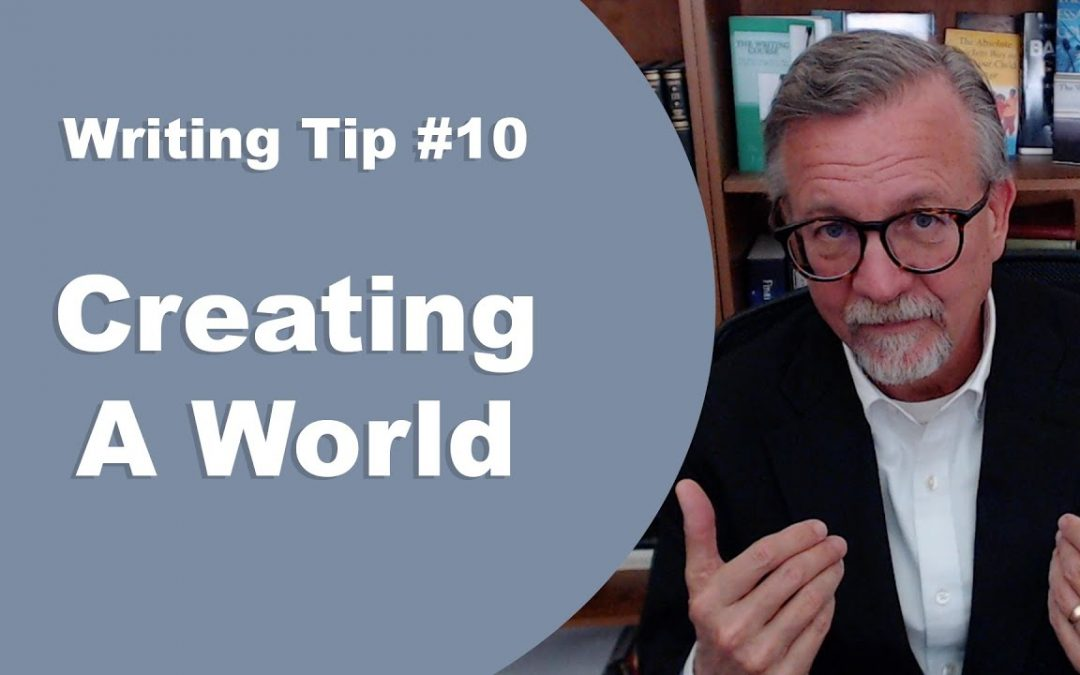 [Writing Tip #10] Creating A World
